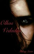 Olhos Vedados by Milleny_Sousa