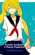 Konoha Academy: A Naruto Fanfiction by CeCeMAnderson