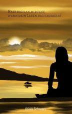 Halt dich an mir fest, wenn dein Leben dich zerreißt (ASDS) by CharlieSchwarz