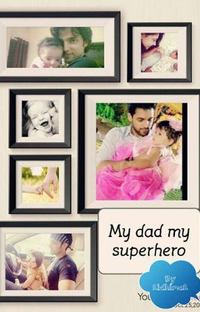 MY DAD - MY SUPERHERO #Frenzyawards#✔ by RidhimaR
