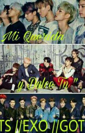 """Mi Querida y Dulce Tn"" . BTS // EXO // Got7 . by Bella_panquekes"