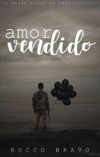Amor Vendido (Romance Gay) - Escrito com @may_limaa by staxus_rocco