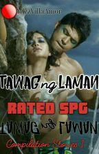 Tawag Ng Laman Rated SPG! Compilation Stories 1 by MizzVillaAmor