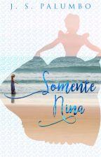 Somente Nina by JasminPalumbo