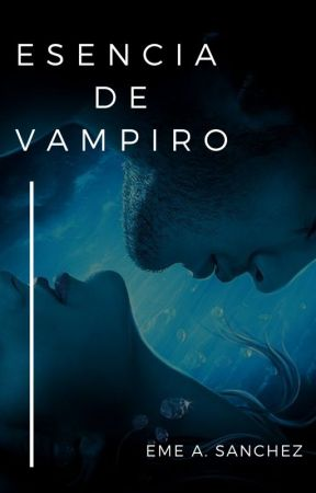 ESENCIA DE VAMPIRO by AngelSanchez209