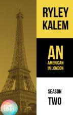 An American In London: S2 by RyleyKalem