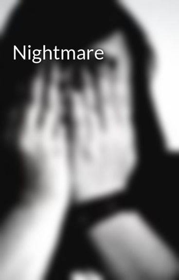 Nightmare by cuts_heal_in_time