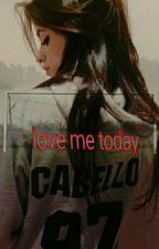 Love Me Today  by mandz_5hliars