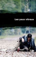 Les yeux vitreux -TWD - [TOME 1] by 2JustD