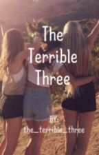 The Terrible Three (One Direction and 5SOS Fan Fic) by the_terrible_three