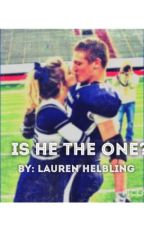 Is He The One? by laurengraceh97