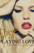 The Art of Playing Love by GEEKwithoutBRACES