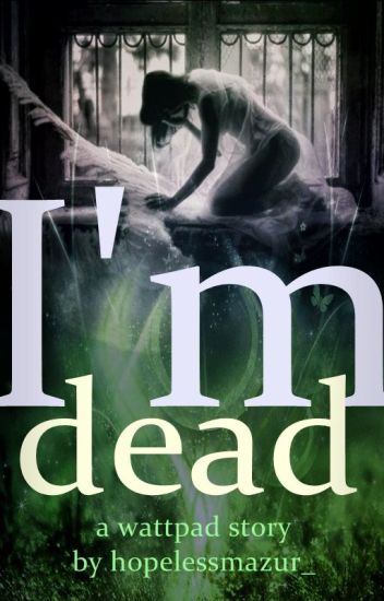 I'm dead (#ID 1)
