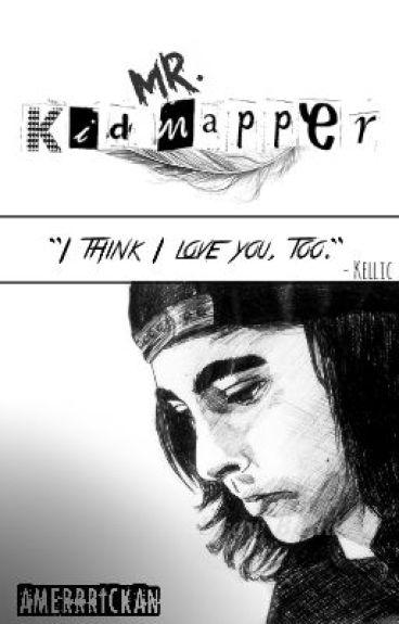 Mr. Kidnapper [Kellic] [Book 1]