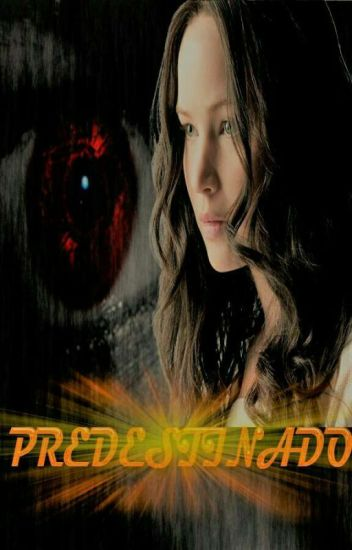 Predestinado #2 (Everlark)