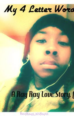 My 4 Letter Word. A Ray Ray love story. (YN)