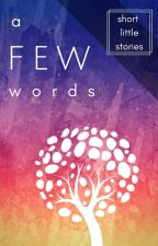 A Few Words (Short Anthologies) by BookCulbHere
