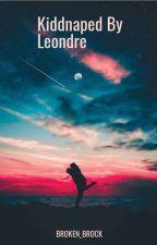Kidnapped By Leondre Devires  by Violent_Jones