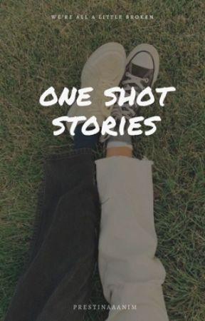 One Shot Stories by prestinaaanim