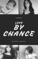 Love By Chance - Camren by _amor_camren_