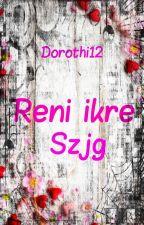 Reni ikre szjg by Dorothi12