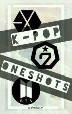 K-POP ONESHOTS  by 0_Cookie_0