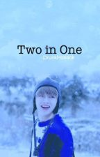 Two in One ~ Taegi [Completed] by DrunkHoseok