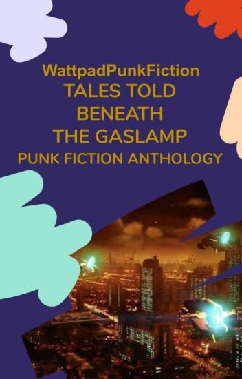 Tales Told Beneath the Gaslamp: Punk Fiction Anthology