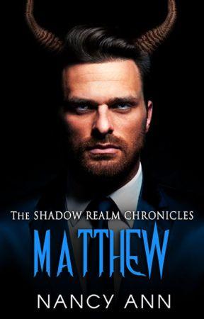 The Shadow Realm Chronicles: Matthew (Book 2) by NancieAnn