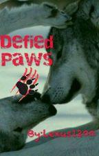 Defied Paws {On Hold} by Lexus1200