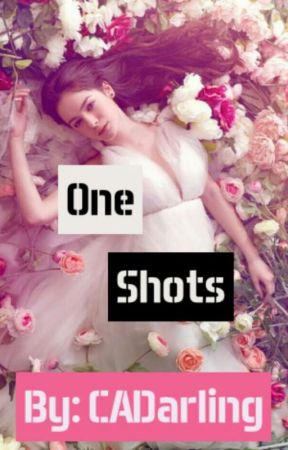 One Shots by CADarling