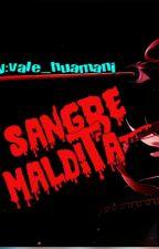 La sangre maldita by vale_huamani