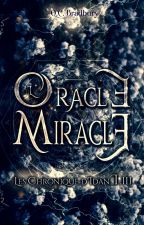 The Miracle Oracle [Tome III] by QueenCharlieBradbury