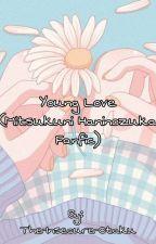 Young Love (Mitsukuni Haninozuka FanFic) by The-Insecure-Otaku