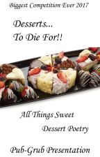 Desserts To Die For - Dessert Poetry by Pub-Grub
