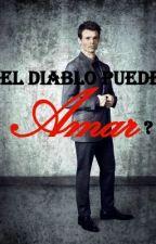 ¿El Diablo puede amar? by MayteJacqueline