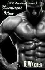 Dominant Man (#2 Dominant Series) by Becca4u2c