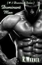 Dominant Man (#2 Dominant Series) by Becca4u2c