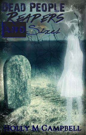 Dead People, Reapers, and Sixes by booksbyhc