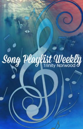 Song Playlist Weekly by TrinityNorwood