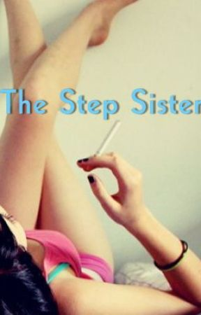 The Step Sister by EatYour_Heart_Out
