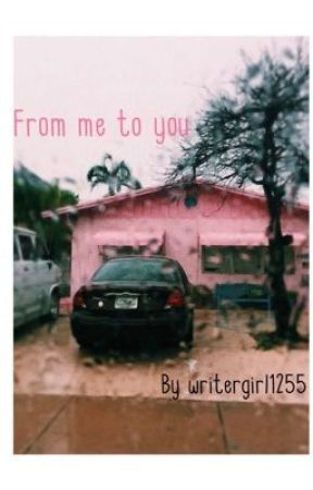 From me to you by writergirl1255