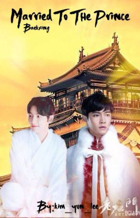 Married To The Prince | Baekxing by kim_yun_lee