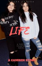 Life - A Camren Story by PoeticPhantom