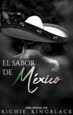 El sabor de México./ ⚠️PRÓXIMAMENTE.⚠️ by Richie_KingBlack