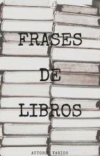 Frases de libros by lauucoronel