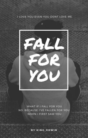 FALL FOR YOU by baby_erwin