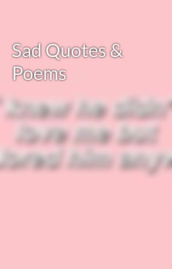 Awesome Sad Quotes And Poetry Contemporary - Valentine Ideas ...