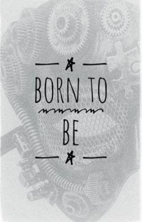 Born To Be by ElleSmurfitt