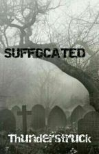 Suffocated by thunderstruck111